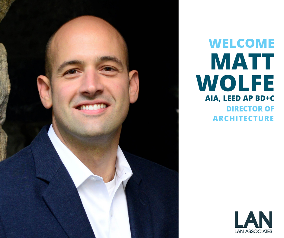 Matt Wolfe Joins LAN Associates as Director of Architecture
