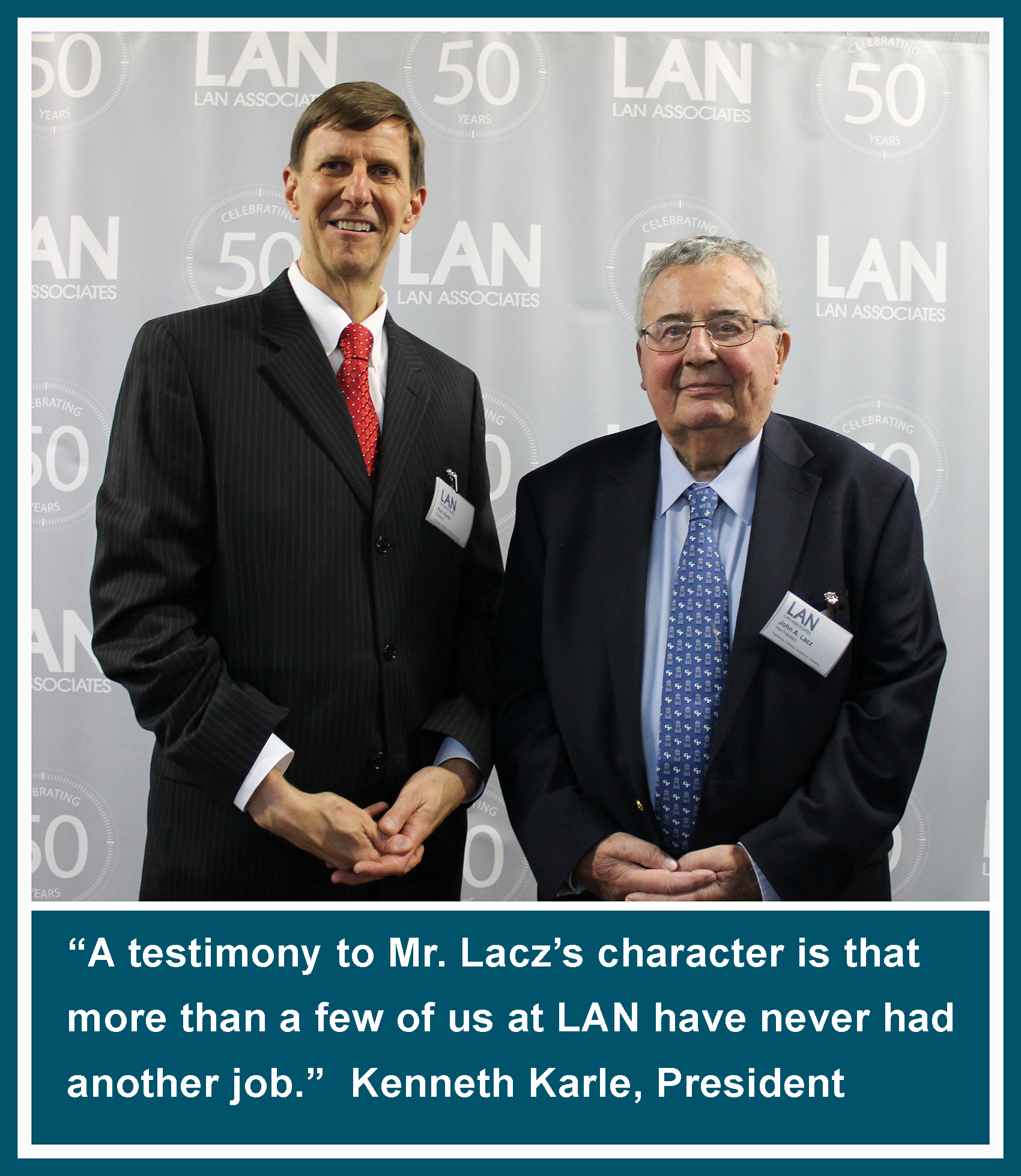 Kenneth Karle, President of LAN with LAN Founder John Lacz