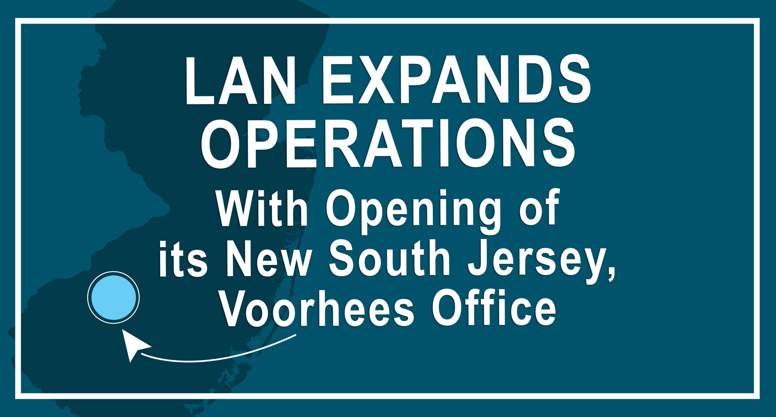 LAN Opens Southern NJ office